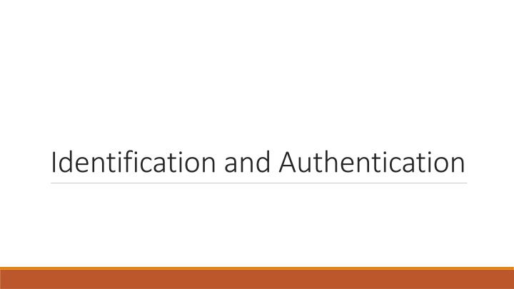 identification and authentication n.