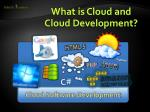 what is cloud and cloud development