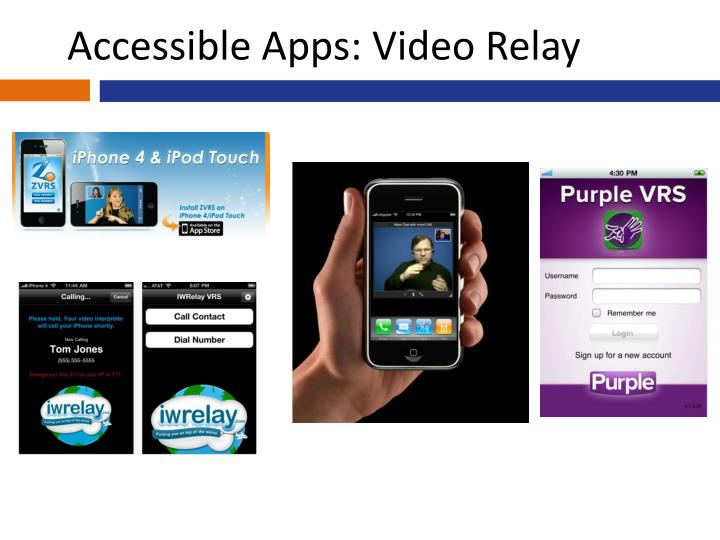 Accessible Apps: Video Relay