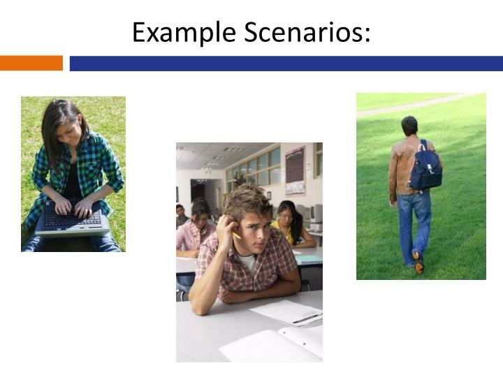 Example Scenarios: