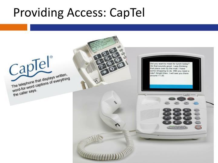 Providing Access: CapTel