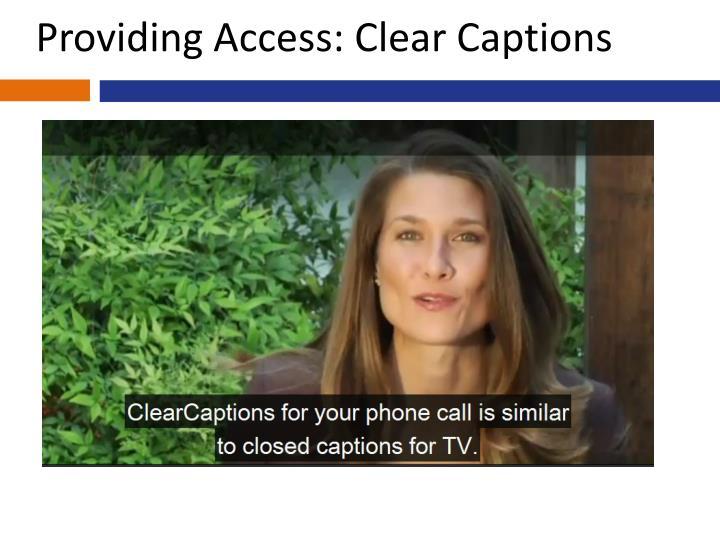 Providing Access: Clear Captions