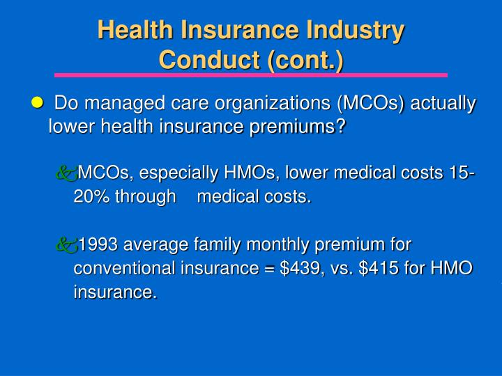Health Insurance Industry Conduct (cont.)