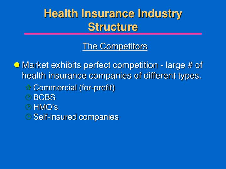 Health insurance industry structure