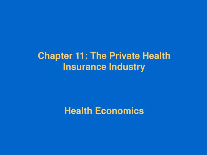Chapter 11: The Private Health Insurance Industry