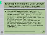 entering the chngsite user defined function in the head section1