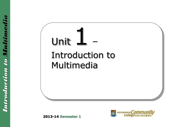 unit 1 introduction to multimedia n.