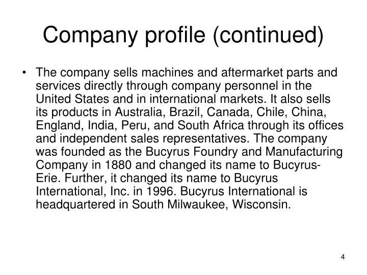Company profile (continued)