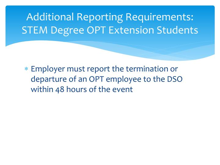Additional Reporting Requirements:  STEM Degree OPT Extension Students