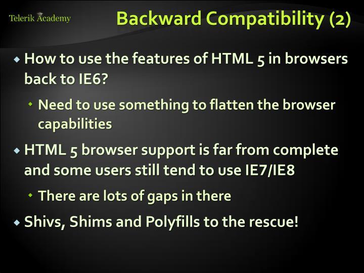 Backward Compatibility (2)
