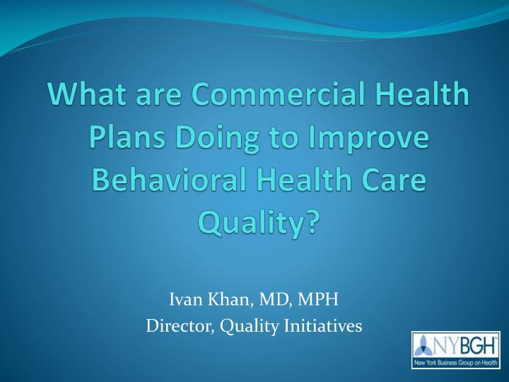 what are commercial health plans doing to improve behavioral health care quality n.