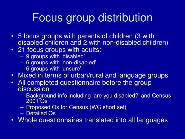 Focus group distribution