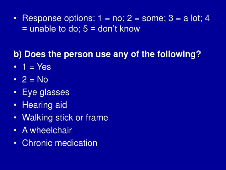 Response options: 1 = no; 2 = some; 3 = a lot; 4 = unable to do; 5 = don't know