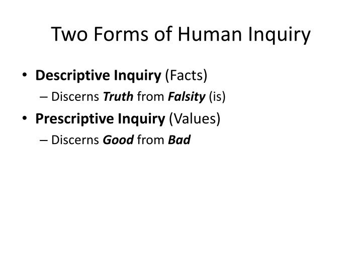 Two forms of human inquiry