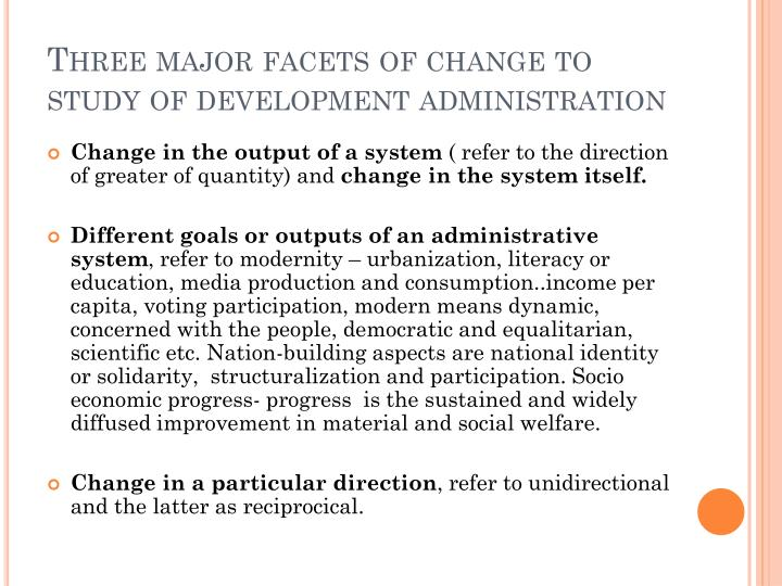 Three major facets of change to study of development administration