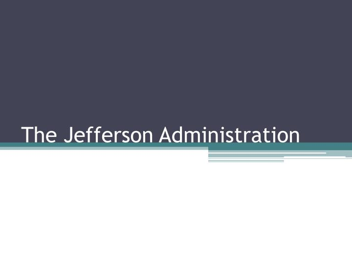 the jefferson administration n.