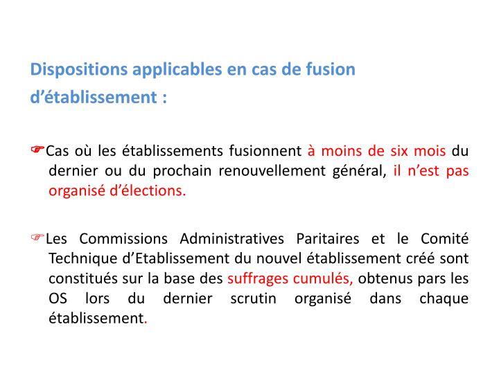 Dispositions applicables en cas de fusion