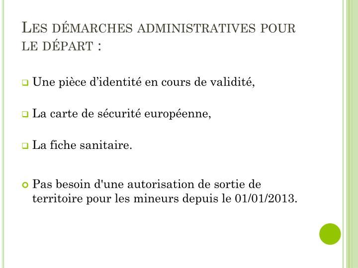 Les démarches administratives pour le départ :