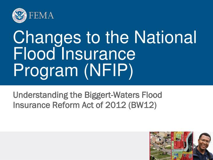 Changes to the national flood insurance program nfip