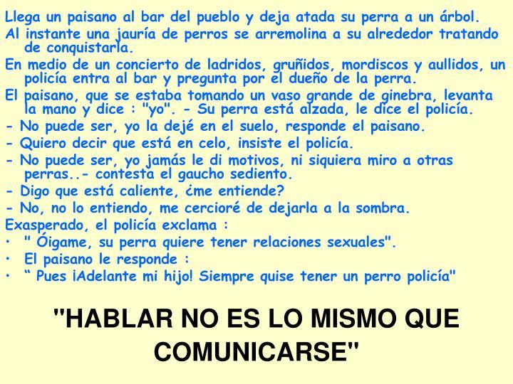 """""""HABLAR NO ES LO MISMO QUE COMUNICARSE"""""""