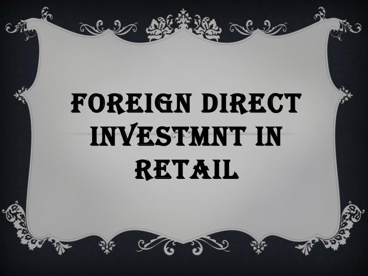 foreign direct investmnt in retail n.