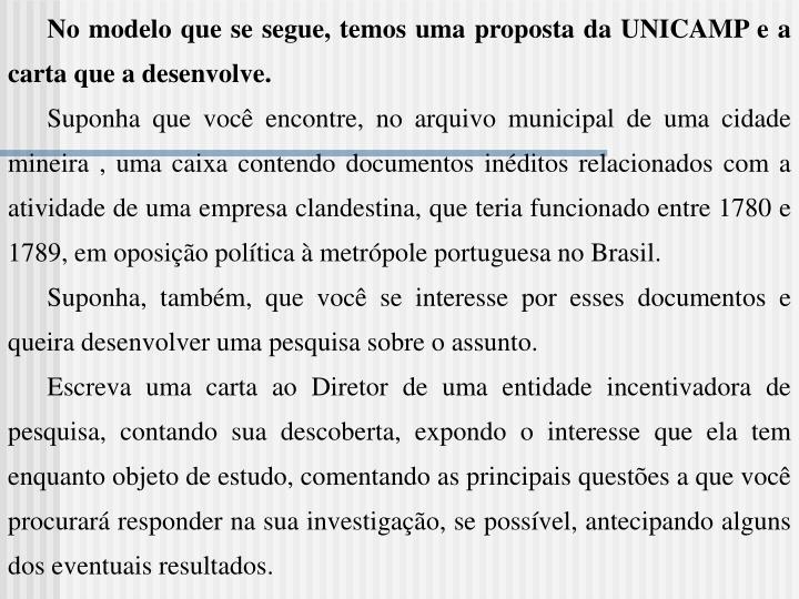 No modelo que se segue, temos uma proposta da UNICAMP e a carta que a desenvolve.
