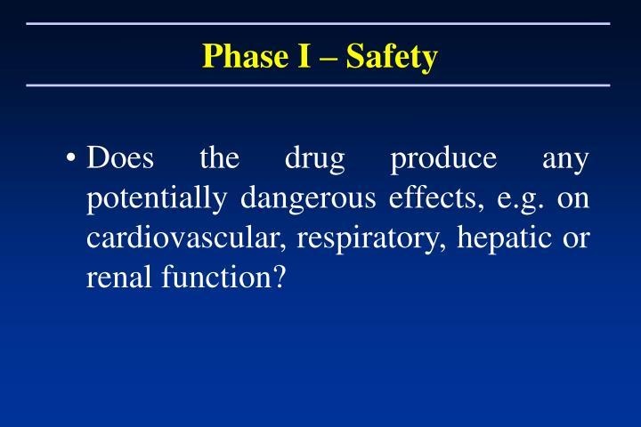 Phase I – Safety