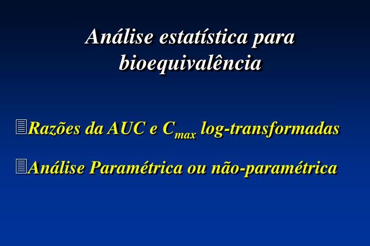 Análise estatística para bioequivalência