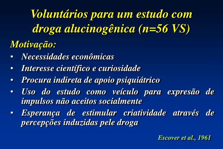 Voluntários para um estudo com droga alucinogênica