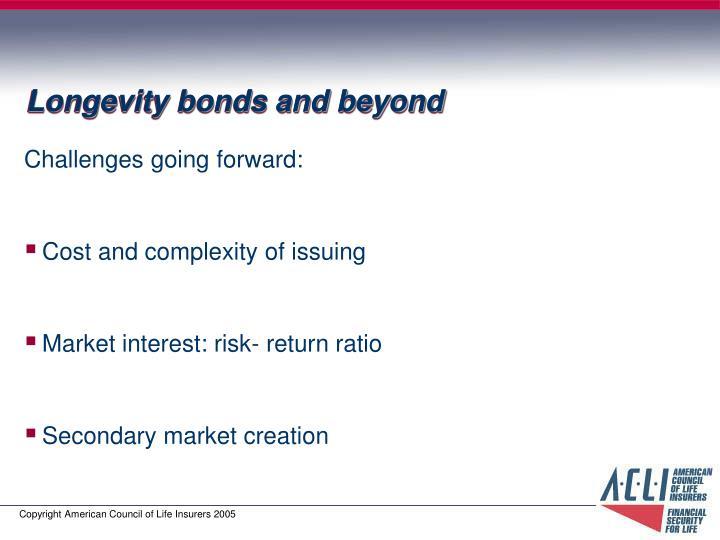Longevity bonds and beyond