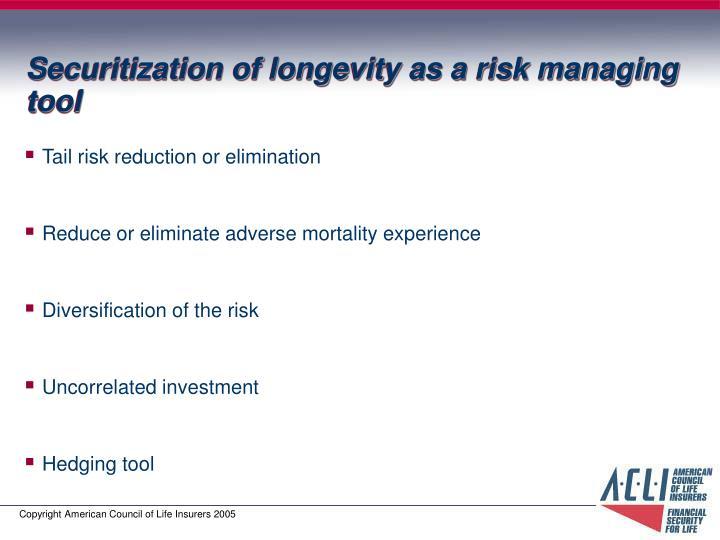 Securitization of longevity as a risk managing tool