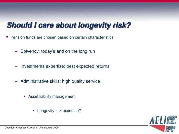 Should i care about longevity risk