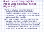 how to present energy adjusted intakes using the residual method figure 11 5