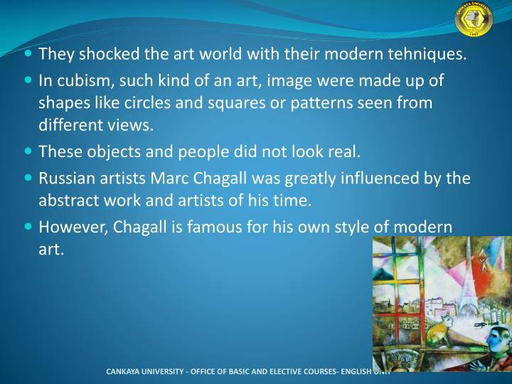 They shocked the art world with their modern tehniques.