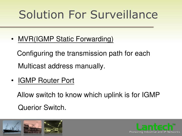 Solution For Surveillance