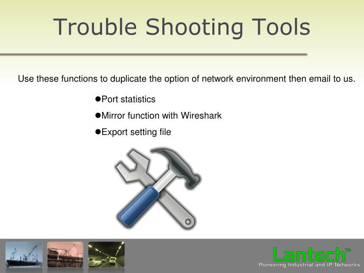 Trouble Shooting Tools