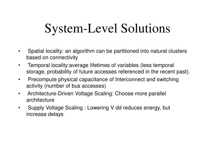 System level solutions