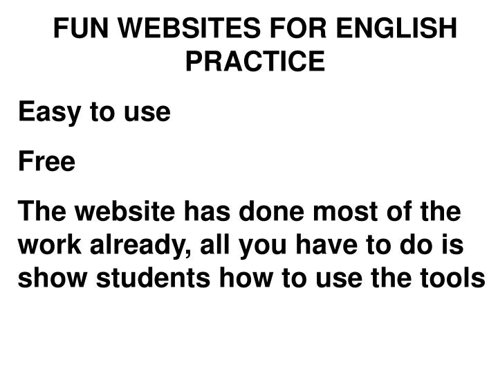 FUN WEBSITES FOR ENGLISH PRACTICE