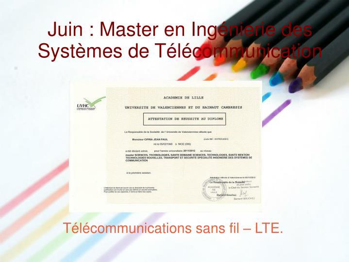 Juin : Master en Ingénierie des Systèmes de Télécommunication