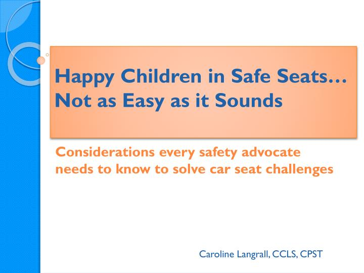 Happy children in safe seats not as easy as it sounds
