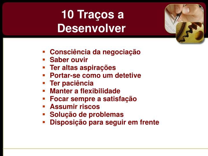 10 Traços a Desenvolver