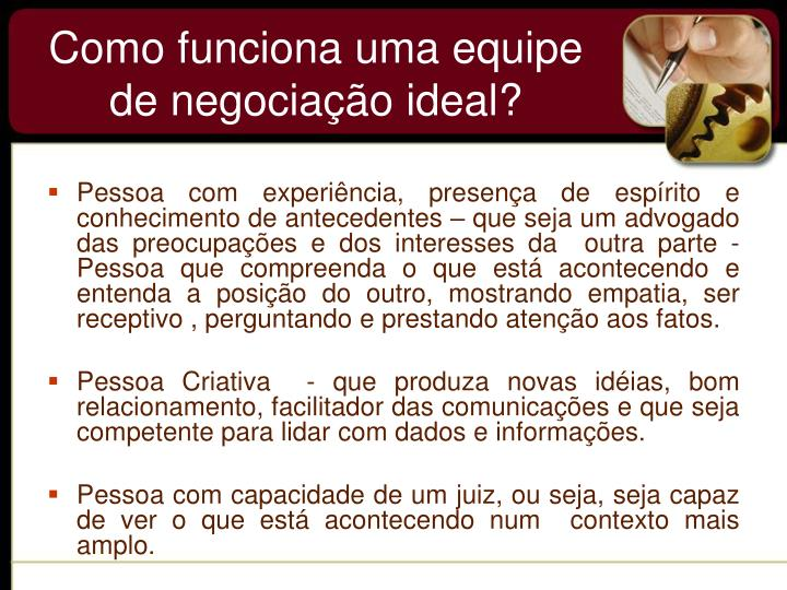 Como funciona uma equipe de negociação ideal?
