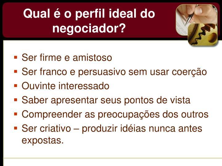 Qual é o perfil ideal do negociador?