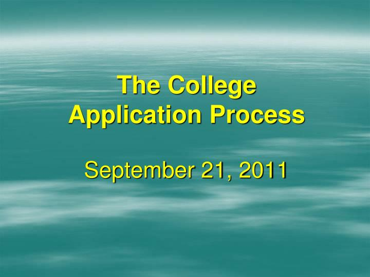 The college application process september 21 2011