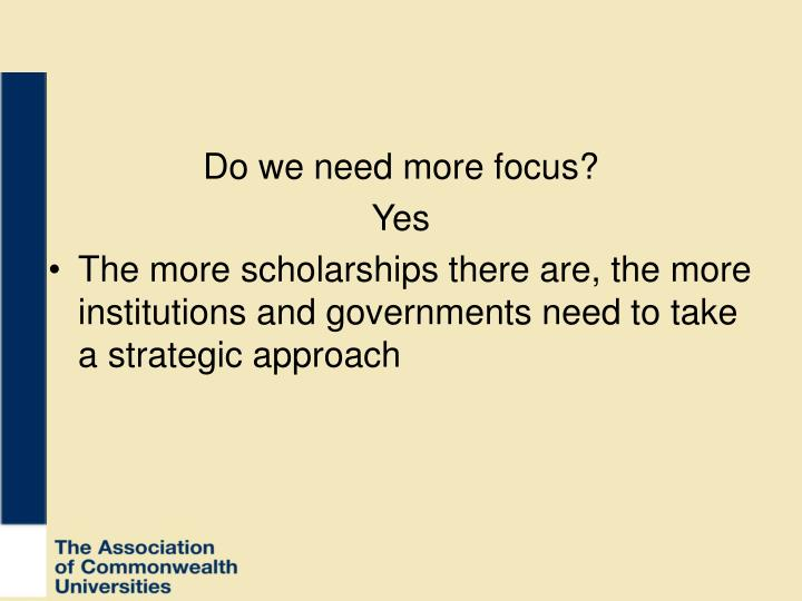 Do we need more focus?