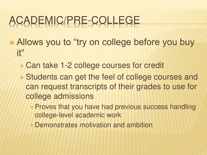 """Allows you to """"try on college before you buy it"""""""