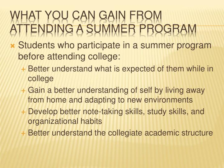 Students who participate in a summer program before attending college: