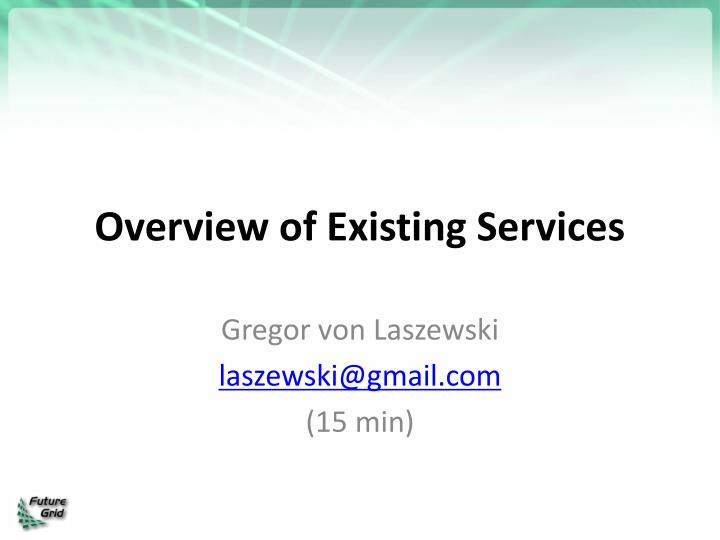 Overview of Existing Services