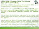 ecdc is the european center for disease prevention and control