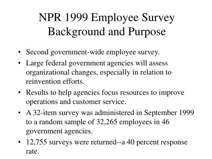 Npr 1999 employee survey background and purpose